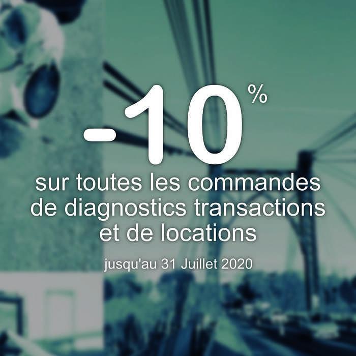 - 10 % sur les diagnostics transactions et locations 0